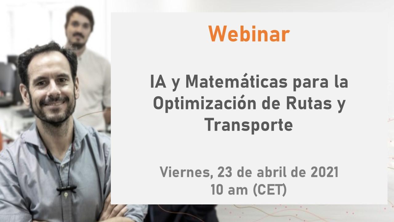 Webinar: Inteligencia Artificial y Matemáticas aplicadas a la Optimización de Rutas